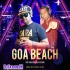Goa Beach - Tony Kakkar (Remix) DJ ABK Production X DJ MJ
