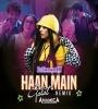 Ha Main Galat Remix By Dj Anamica