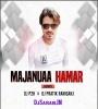 Majanua Hamar Aiba Ki Na Official Mix By Dj Pratik