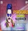 Pyar Kekro Se Na Kariha Pawan Singh Remix Dj Mk